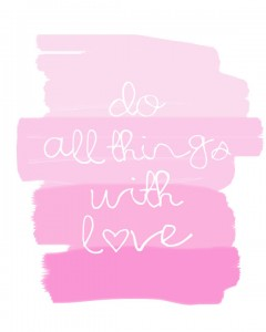 "Ombre ""do all things with love"" printable"