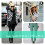 Fall Fashion 2012 | Polka Dots