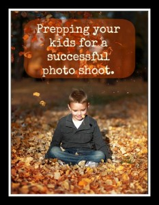Prepping your kids for a successful photo shoot