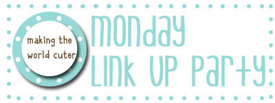 Making the World Cuter Monday! Link up anything making the world a cuter place to be every Monday!