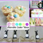 A Dozen Adorable Easter Ideas