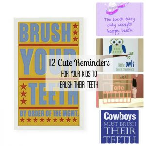 12 Cute Reminders for kids brushing their teeth