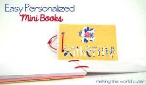 Easy Personalized Mini Books | Making the World Cuter
