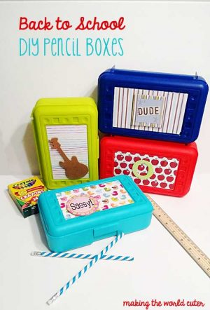 Back to School DIY Pencil Boxes at Making the World Cuter
