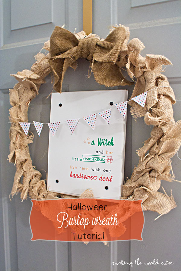Halloween Printable and Easy Burlap Wreath Tutorial on Making the World Cuter