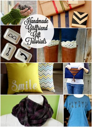 12 Handmade Girlfriend Gifts perfect for birthdays, Christmas and just because! | Making the World Cuter