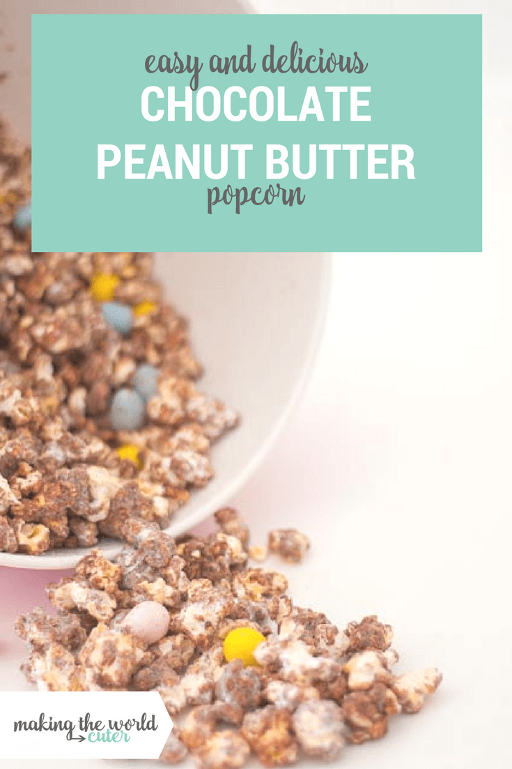 Easy and Delicious Chocolate Peanut Butter Popcorn with Cadbury Mini Eggs