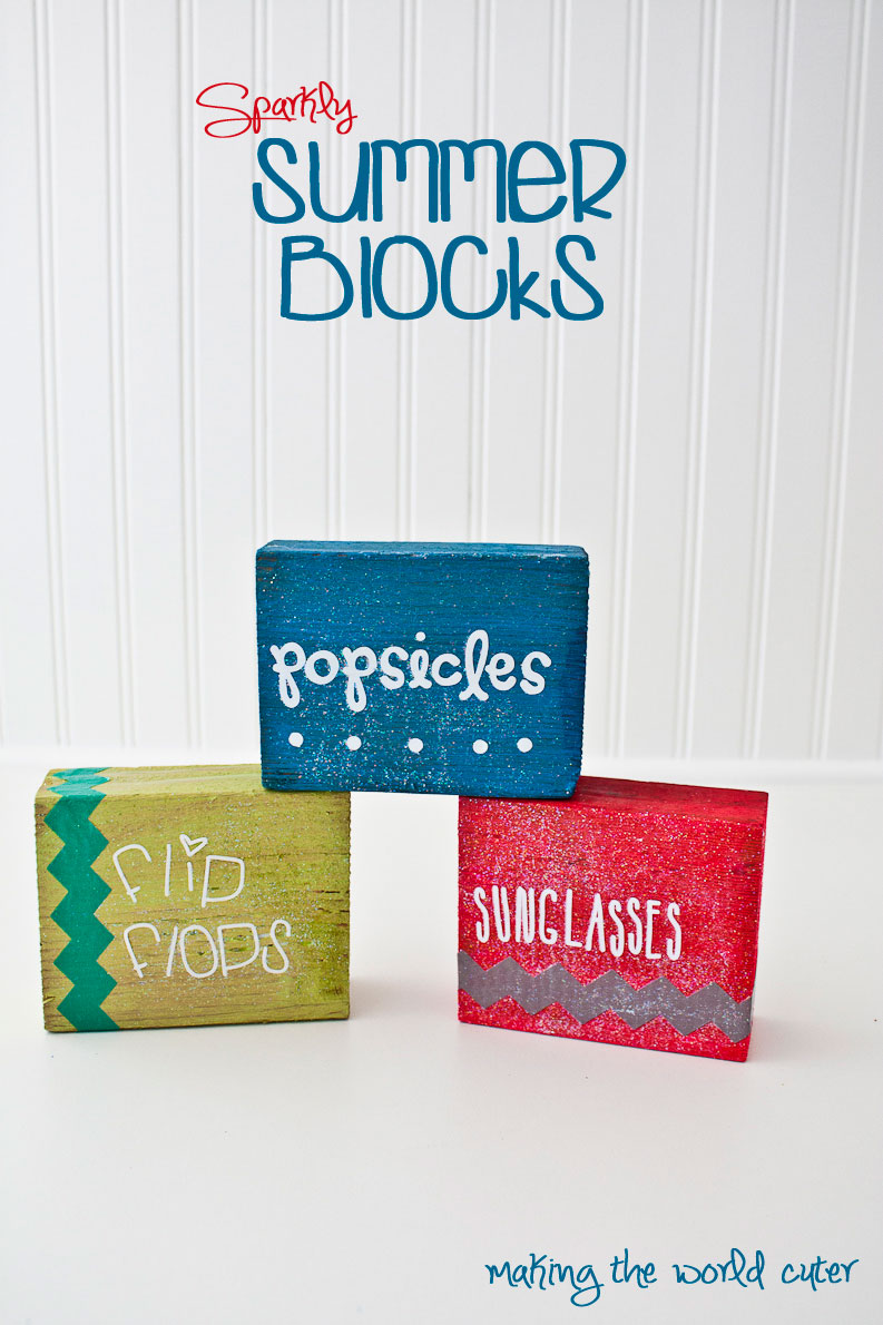 Cute Sparkly Summer Blocks using scraps from a 2x4 at Making the World Cuter