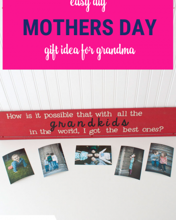 Mothers Day gift idea for Grandma. Easy DIY brag board.
