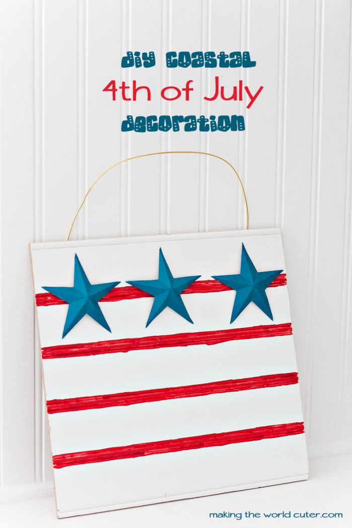 http://makingtheworldcuter.com/wp-content/uploads/2015/06/DIY-4th-of-July-Coastal-Decoration-700x1050.jpg