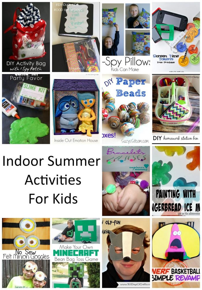 http://makingtheworldcuter.com/wp-content/uploads/2015/07/indoor-summer-activities-for-kids-700x1004.jpg
