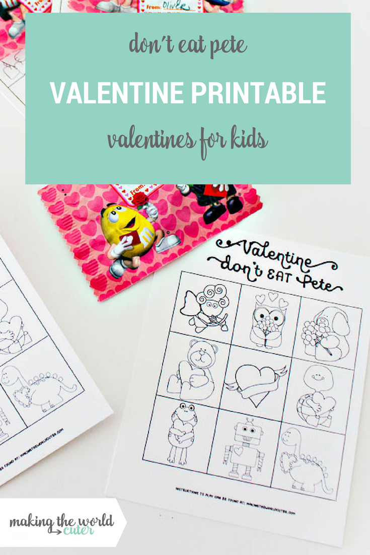 Don't Eat Pete Free Valentine Printables for classroom party games and to hand out to friends!