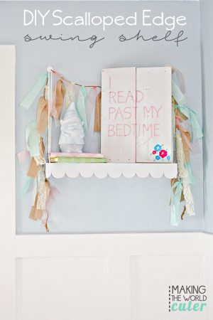 DIY Scalloped Edge Swing Shelf. So cute! I can't believe what she used for the scallops, so easy to replicate!