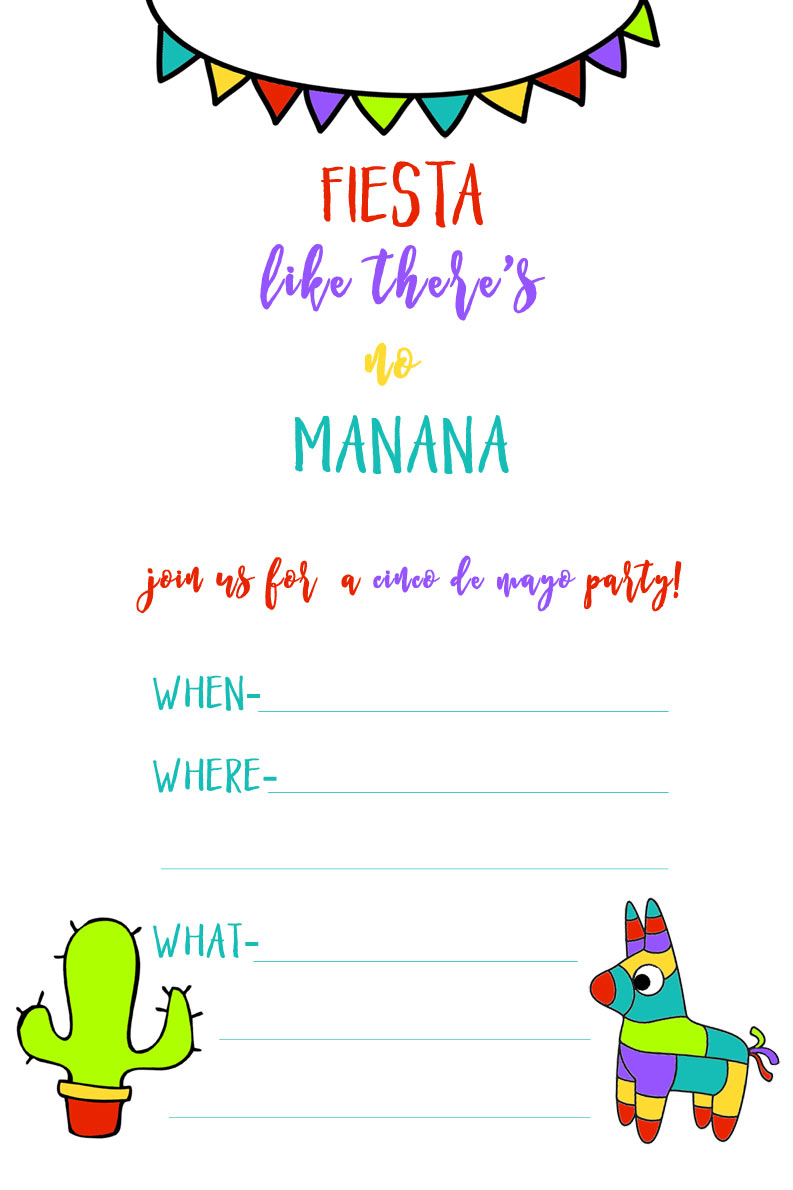 Fiesta Like There's No Manana! Cinco de Mayo invitations free printables!