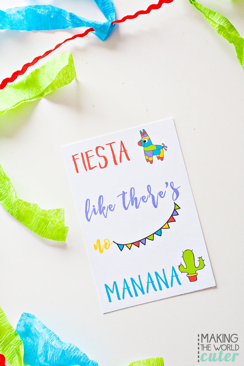 Fiesta Like There's No Manana! Super cute free printable for Cinco de Mayo or any other fiesta party!
