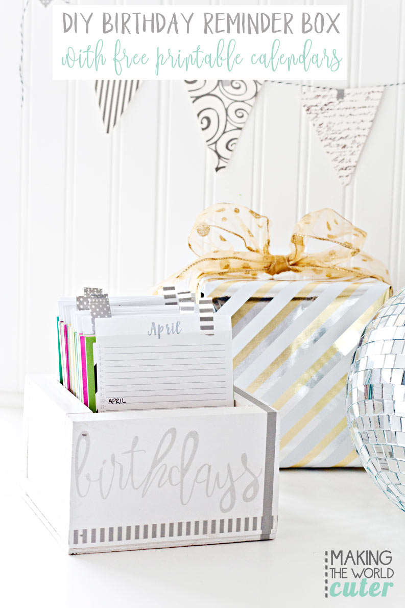 Birthday Reminder Box With Free Printable Calendars