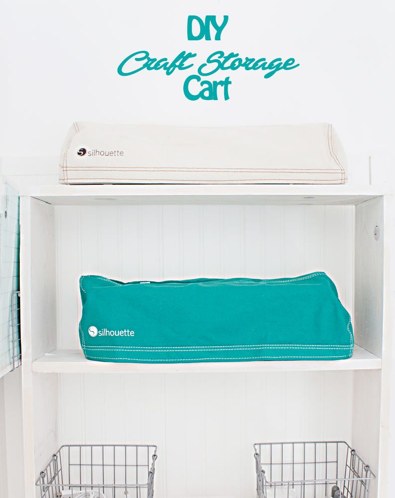DIY Craft Cart and Silhouette storage