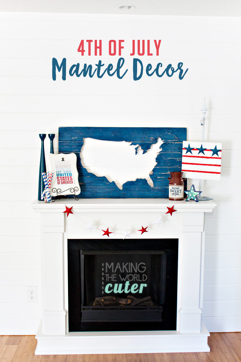 http://makingtheworldcuter.com/wp-content/uploads/2016/07/4th-Mantel-Decorations-8360.jpg
