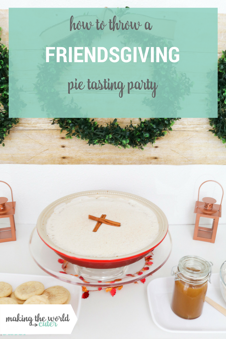 How to throw a friendsgiving pie tasting party with printable invitations, recipes and more!
