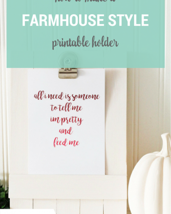How to Make a Farmhouse Style Printable Holder