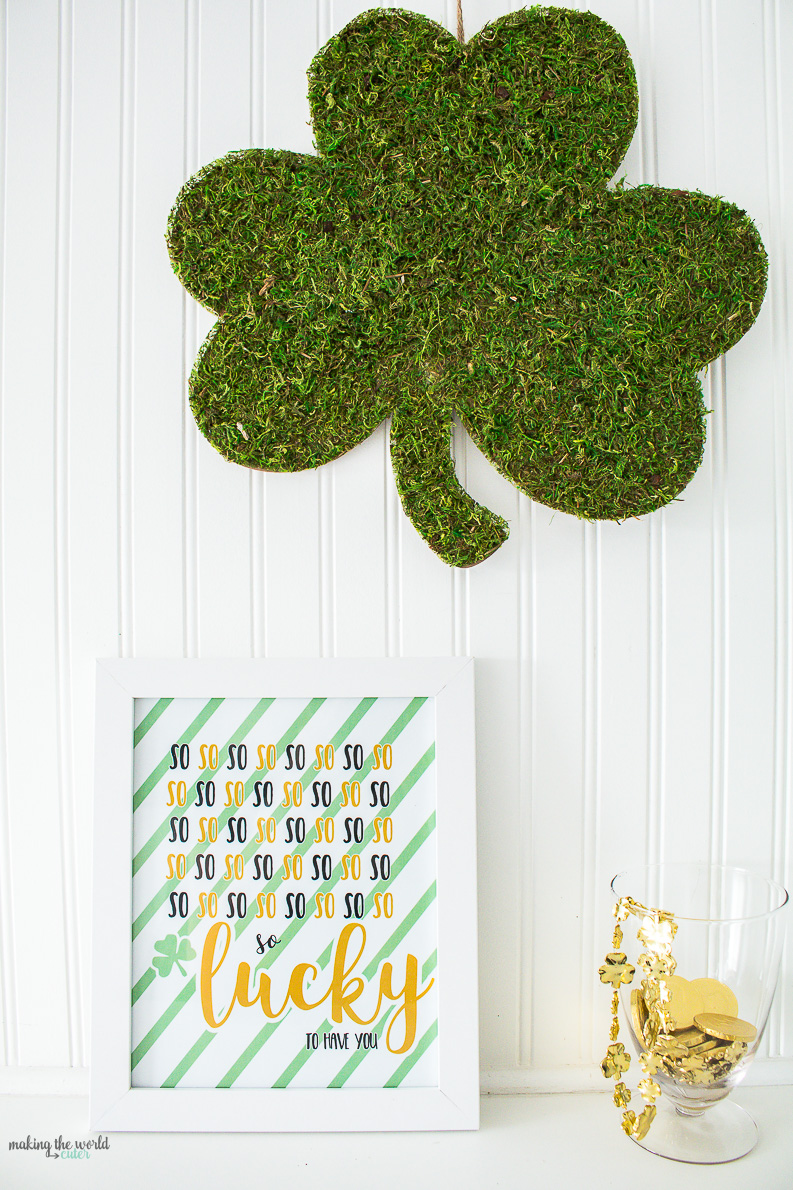 So so so so...Lucky to have you! Free St Patrick's Day printable mantel decor, printable teacher card, printable gift tag!