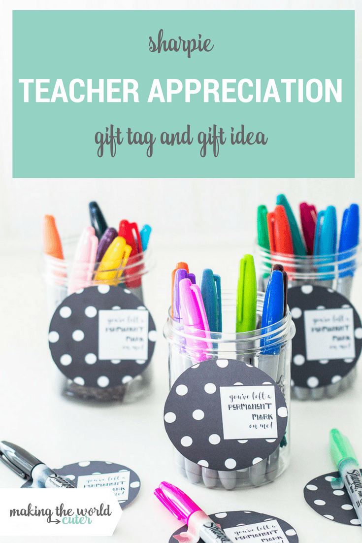 youve left a permanent mark on me sharpie teacher appreciation gift and printable