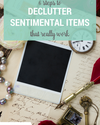 6 Steps to Declutter Sentimental Items that Really Work