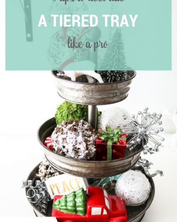 5 tips on how to decorate a tiered tray for any holiday or season
