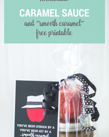 Homemade Caramel Sauce Recipe and Smooth Criminal/Caramel free printable gift idea