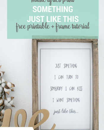 Music Lyrics Print Something Just Like This by Coldplay and the Chainsmokers and wooden farmhouse style frame tutorial