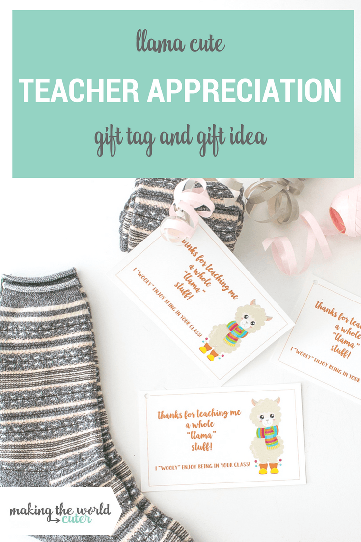 Irresistable Llama Teacher Appreciation Gift Idea and Printable Tag