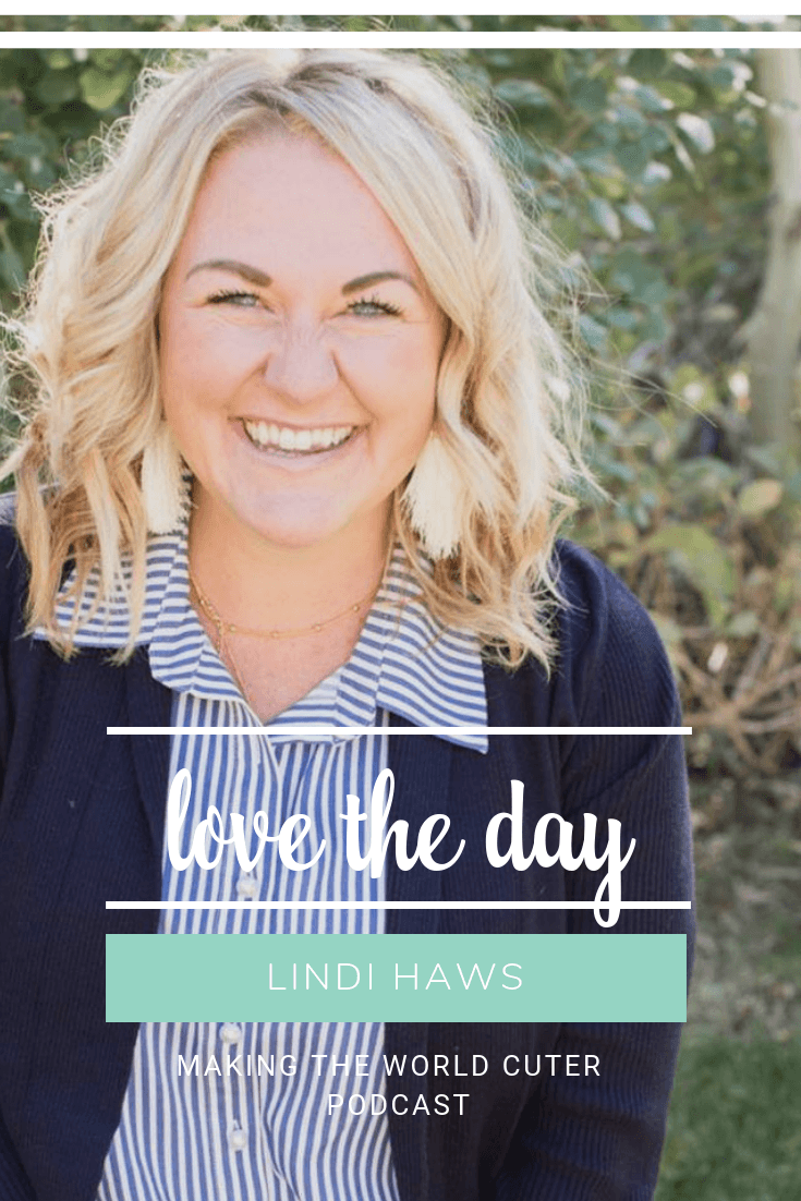 Making the World Cuter Podcast with Love the Day's Lindi Haws