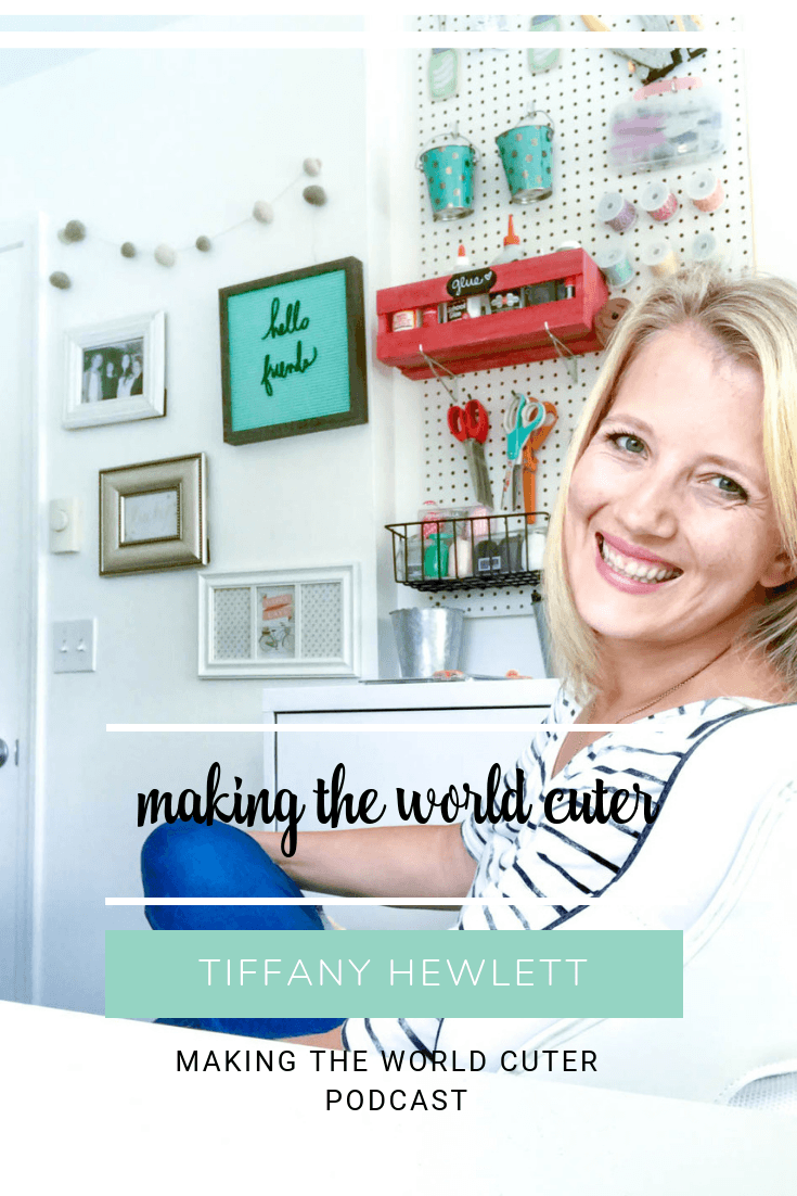 Making the World Cuter Podcast-Introductory episode Making the World Cuter with Tiffany Hewlett