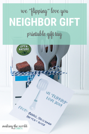 We Flipping Love You One of the BEST Neighbor Gift Ideas