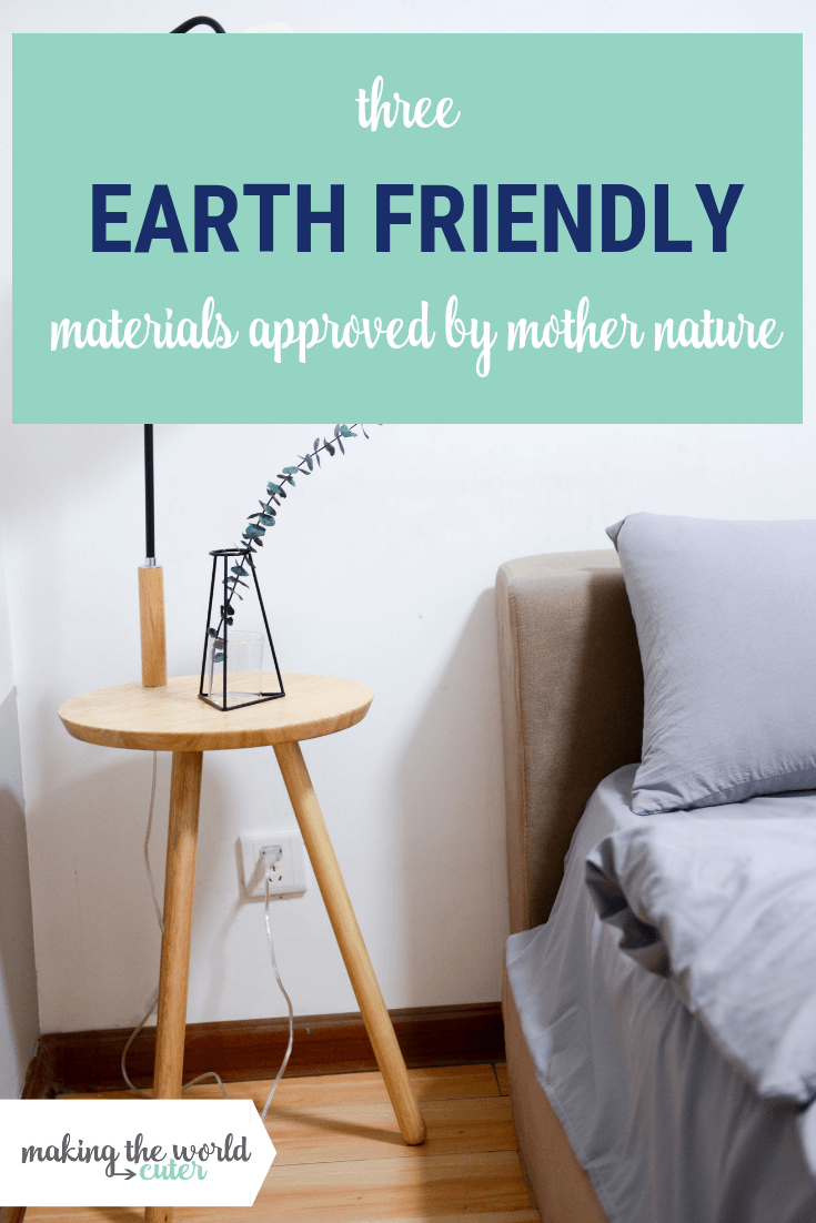 Earth-Friendly Materials Approved by Mother Nature